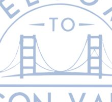 Welcome To Silicon Valley Sticker