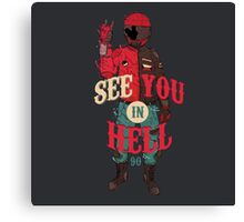 See you in Hell Canvas Print