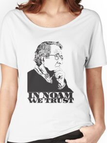 In Noam We Trust - Noam Chomsky Design - Liberal Activist, Author, Professor - Gift for Liberal and Political Science Majors Women's Relaxed Fit T-Shirt