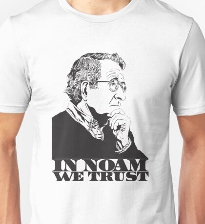 In Noam We Trust - Noam Chomsky Design - Liberal Activist, Author, Professor - Gift for Liberal and Political Science Majors Unisex T-Shirt