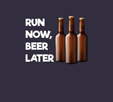 Run Now, Beer Later awesome fitness motivation funny t-shirt Unisex T-Shirt