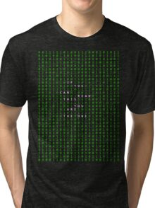 If you can read this you are the one Tri-blend T-Shirt