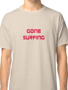 Gone Surfing T-Shirt Cool Surf Clothing Sticker Classic T-Shirt