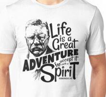 Life Adventure Spirit Theodore Roosevelt Unisex T-Shirt