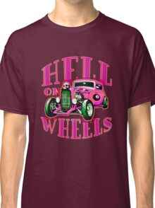 Hell on Wheels - Hot Pink Classic T-Shirt