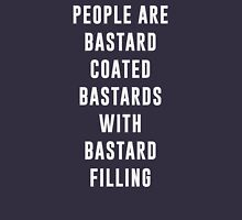 People are bastard coated bastards with bastard filling Unisex T-Shirt
