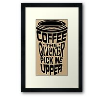 Coffee Quicker Framed Print