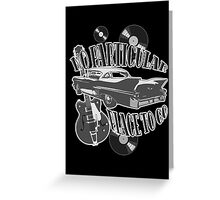 No Particular Place to Go - monotone Greeting Card