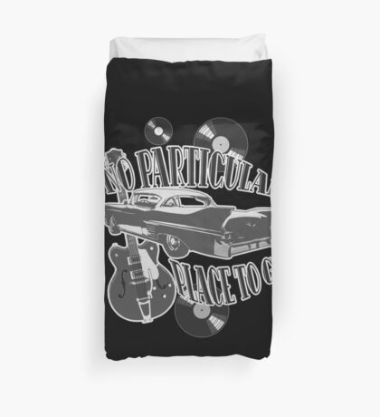 No Particular Place to Go - monotone Duvet Cover