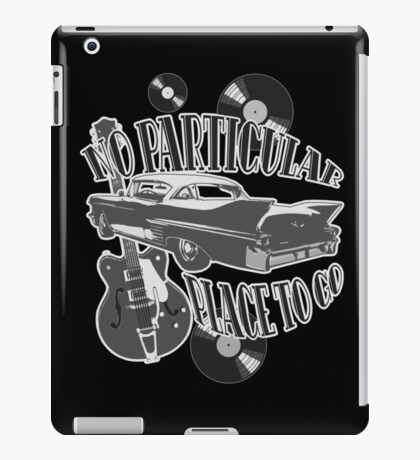 No Particular Place to Go - monotone iPad Case/Skin