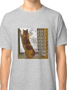 Let me out, lemeout, meout, meow Classic T-Shirt