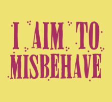 I aim to misbehave in pink Kids Tee