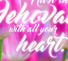 Trust in Jehovah with all your heart. Proverbs 3:5 Sticker