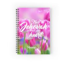 Trust in Jehovah with all your heart. Proverbs 3:5 Spiral Notebook
