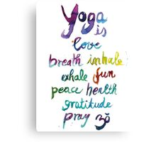 Yoga is love...&... Canvas Print