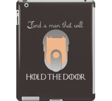 Find a Man to Hold the Door iPad Case/Skin