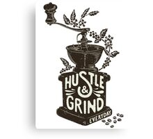 Hustle and Grind Canvas Print