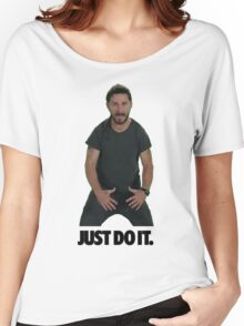 Shia LaBeouf Just Do It Women's Relaxed Fit T-Shirt