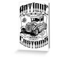 Hot Rod - Antique Customs (black) Greeting Card