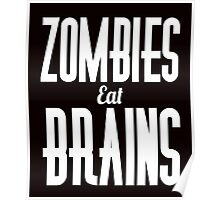 Zombies eat brains scary apocalypse awesome funny t-shirt Poster