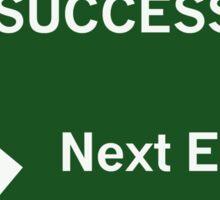 Success - Next Exit Sticker