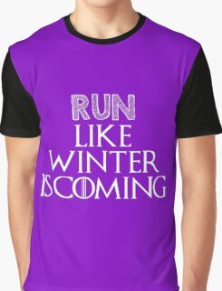 Run like Winter is Coming! Graphic T-Shirt