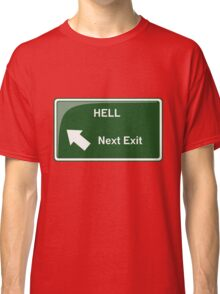 Hell - Next Exit Classic T-Shirt