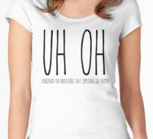 Uh Oh Women's Fitted Scoop T-Shirt