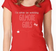 I'd Rather Be Watching Gilmore Girls Women's Fitted Scoop T-Shirt