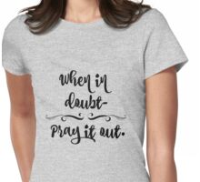 Inspirational Prayer Quote Womens Fitted T-Shirt