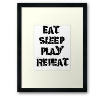 Eat-Sleep-Play-Repeat Framed Print