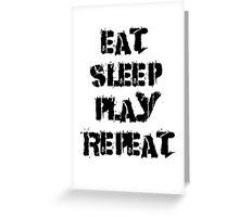 Eat-Sleep-Play-Repeat Greeting Card