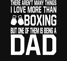 I Love More Than Boxing But One Of Them Is Being A Dad Shirt Unisex T-Shirt