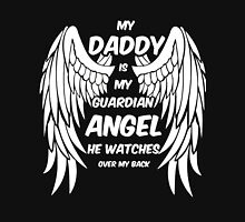 My Daddy is my guardian angel he watches over my back shirt Unisex T-Shirt