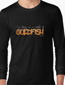 A world of Goldfish Long Sleeve T-Shirt