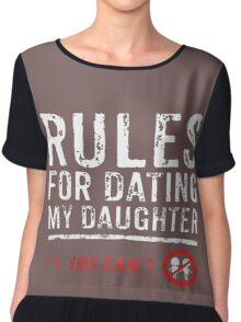 Rules for dating my daughter Chiffon Top