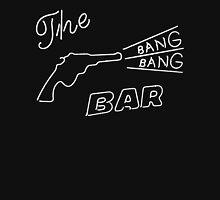 Bang Bang Bar Unisex T-Shirt