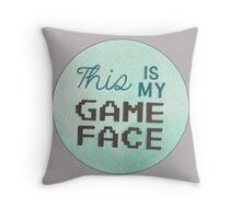 This is my Game Face Throw Pillow