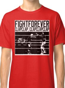 Fight Forever Classic T-Shirt