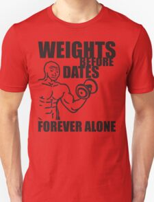 Weights Before Dates - Forever Alone (Dumbbell Curl) Unisex T-Shirt