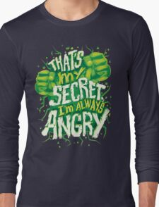 I'm always angry Long Sleeve T-Shirt