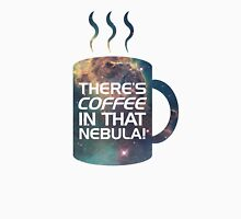 There's Coffee In That Nebula! Unisex T-Shirt