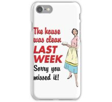 The House Was Clean... iPhone Case/Skin