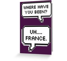 So, What'd I Miss? Greeting Card