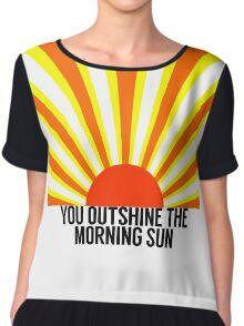 "Dear Theodosia ""You outshine the morning sun"" Chiffon Top"