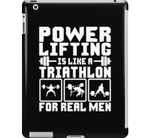 Powerlifting Is Like A Triathlon For REAL Men iPad Case/Skin