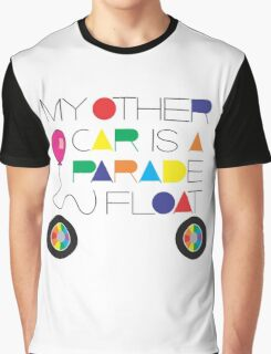 My Other Car Is A Parade Float Graphic T-Shirt