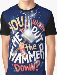 Hammer down Graphic T-Shirt