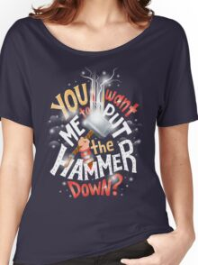 Hammer down Women's Relaxed Fit T-Shirt