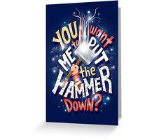 Hammer down Greeting Card